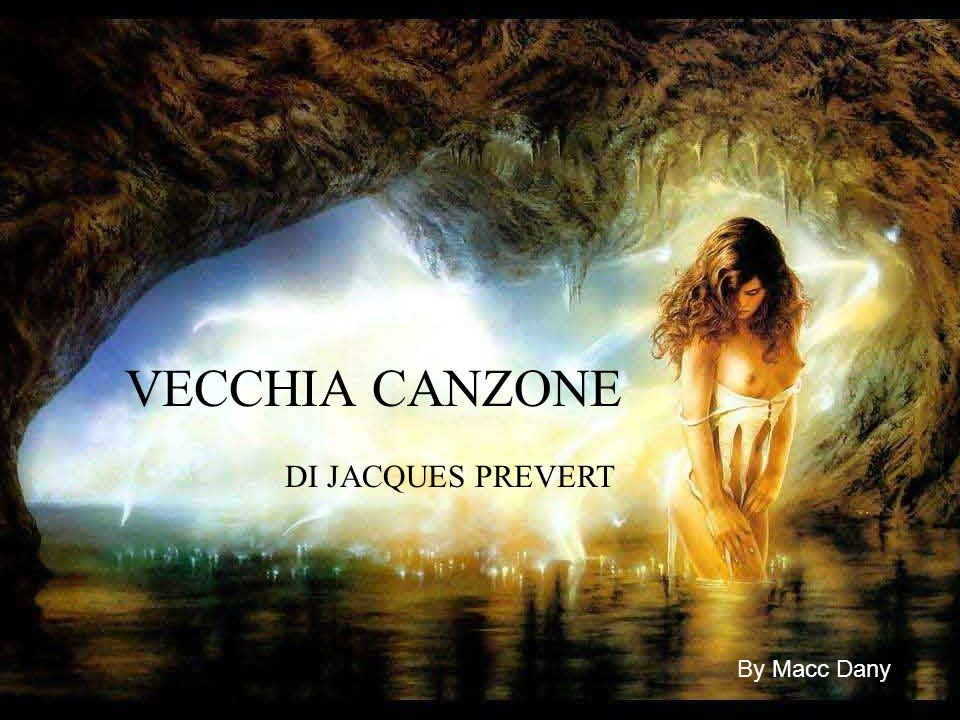 VECCHIA CANZONE DI JACQUES PREVERT By Macc Dany