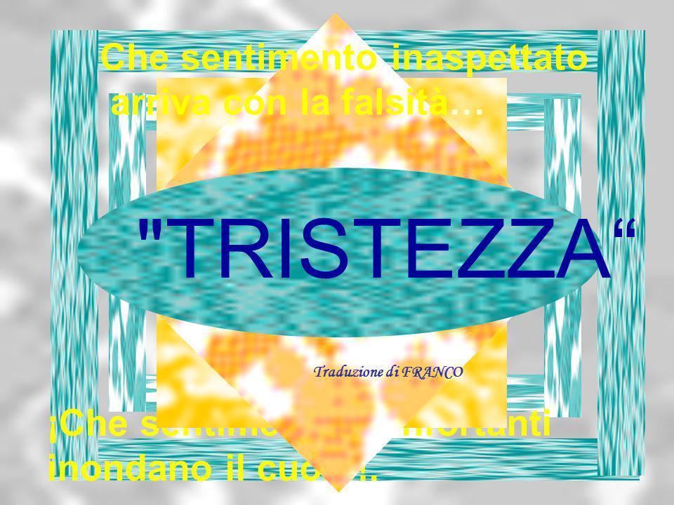 TRISTEZZA Traduzione di FRANCO