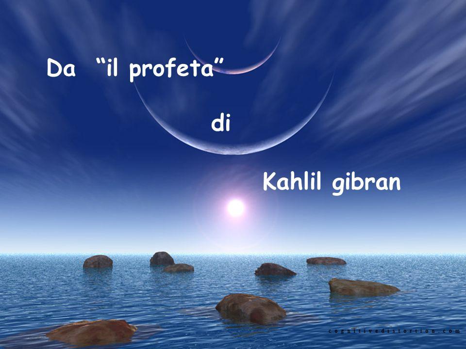 Da il profeta di Kahlil gibran