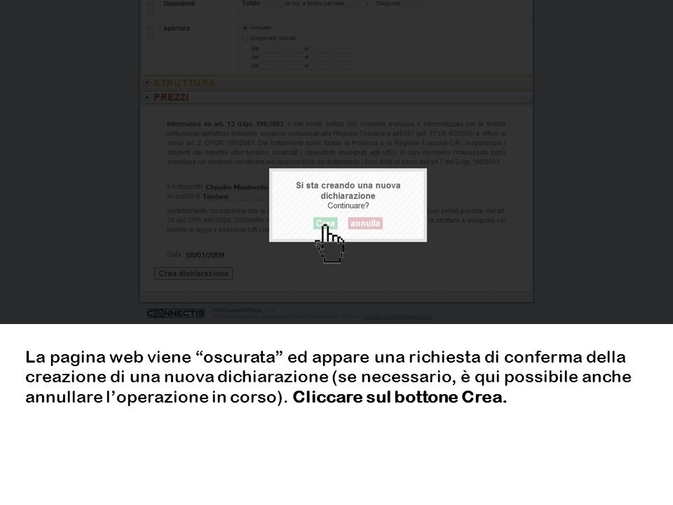 La pagina web viene oscurata ed appare una richiesta di conferma della creazione di una nuova dichiarazione (se necessario, è qui possibile anche annullare l'operazione in corso).