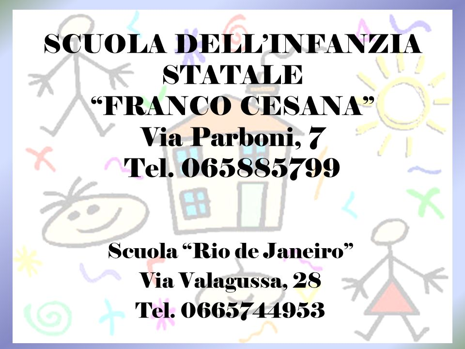 Scuola Rio de Janeiro Via Valagussa, 28 Tel. 0665744953