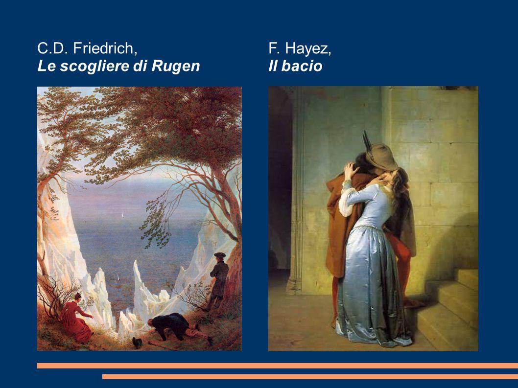 C.D. Friedrich, Le scogliere di Rugen F. Hayez, Il bacio