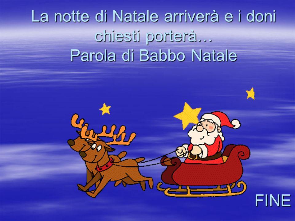 La notte di Natale arriverà e i doni chiesti porterà… Parola di Babbo Natale