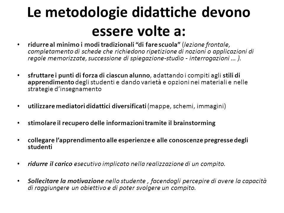 Le metodologie didattiche devono essere volte a: