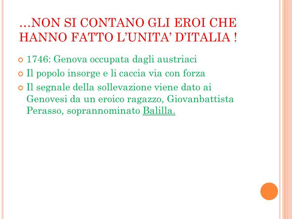 …NON SI CONTANO GLI EROI CHE HANNO FATTO L'UNITA' D'ITALIA !
