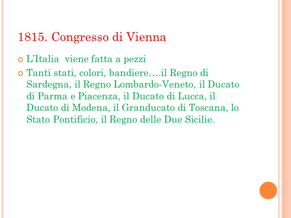1815. Congresso di Vienna L'Italia viene fatta a pezzi