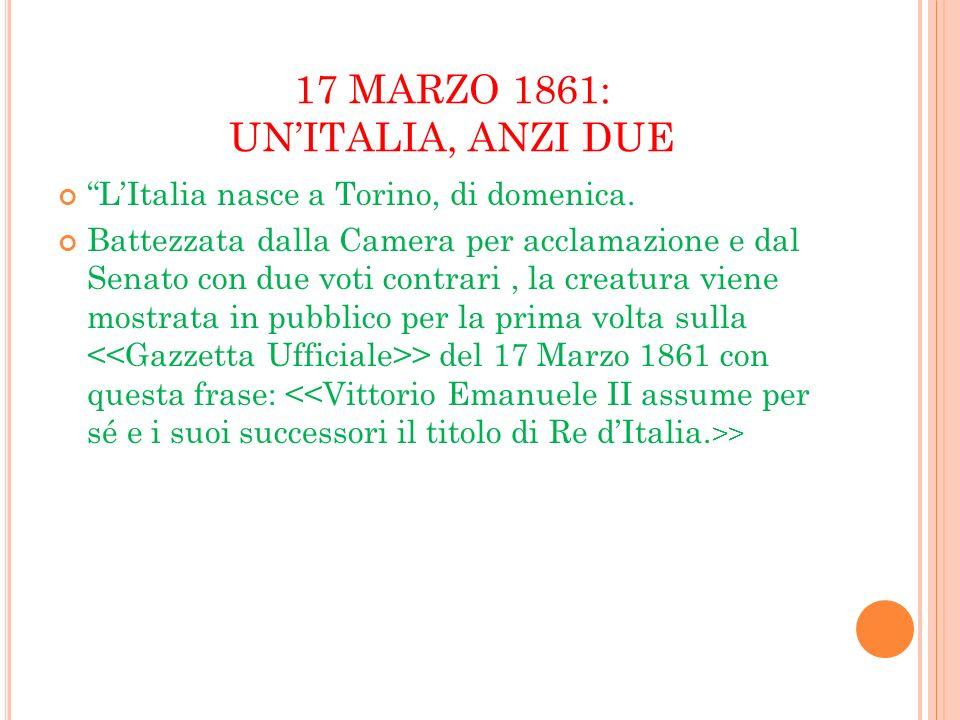 17 MARZO 1861: UN'ITALIA, ANZI DUE