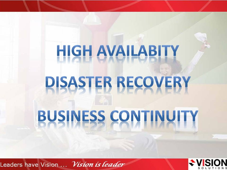 High availabity Disaster recovery Business continuity
