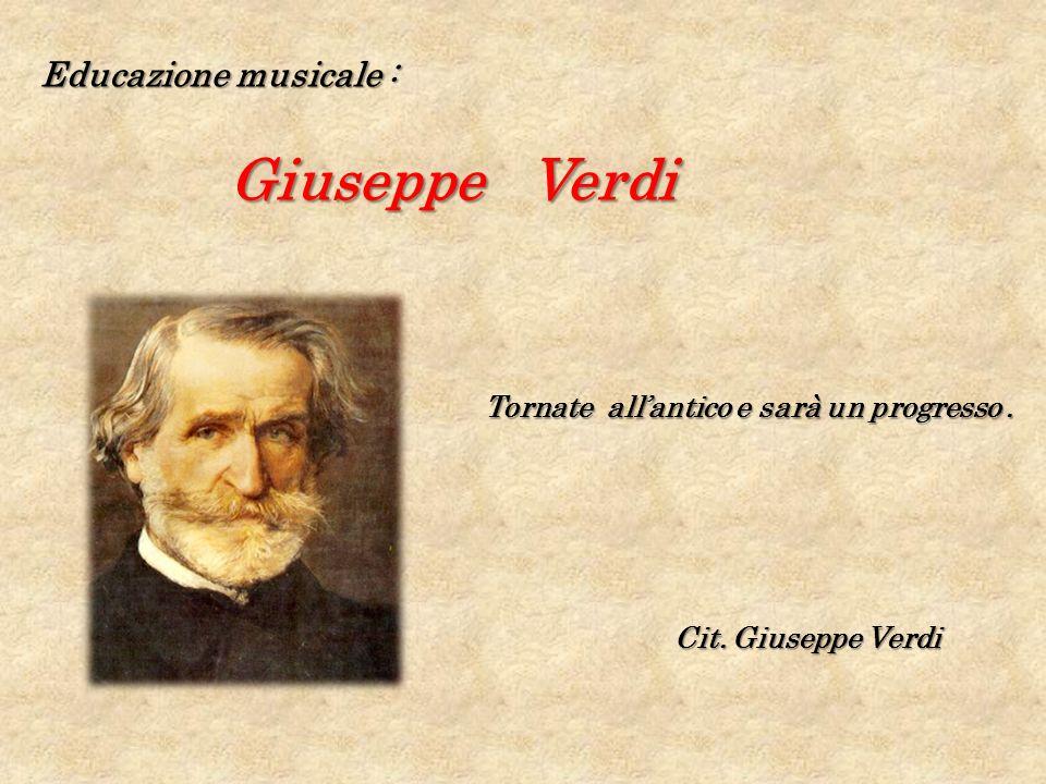 Giuseppe Verdi Educazione musicale :