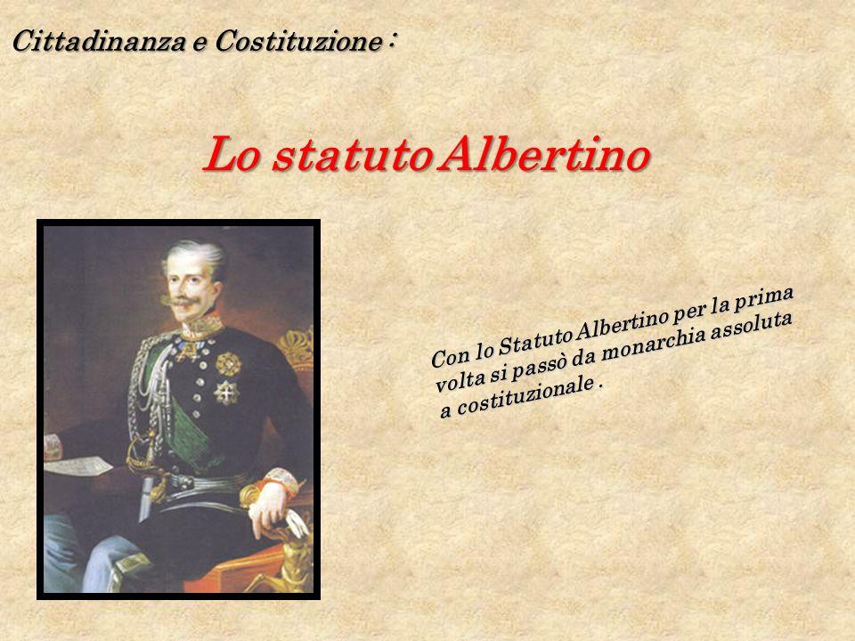 Lo statuto Albertino Cittadinanza e Costituzione :