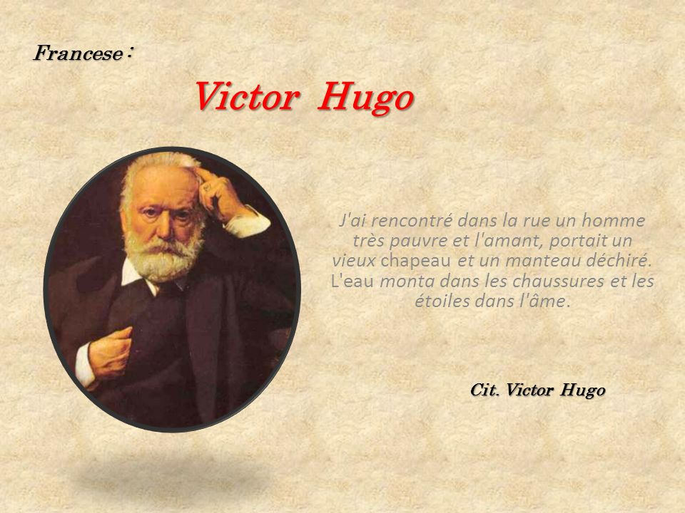 Francese : Victor Hugo.