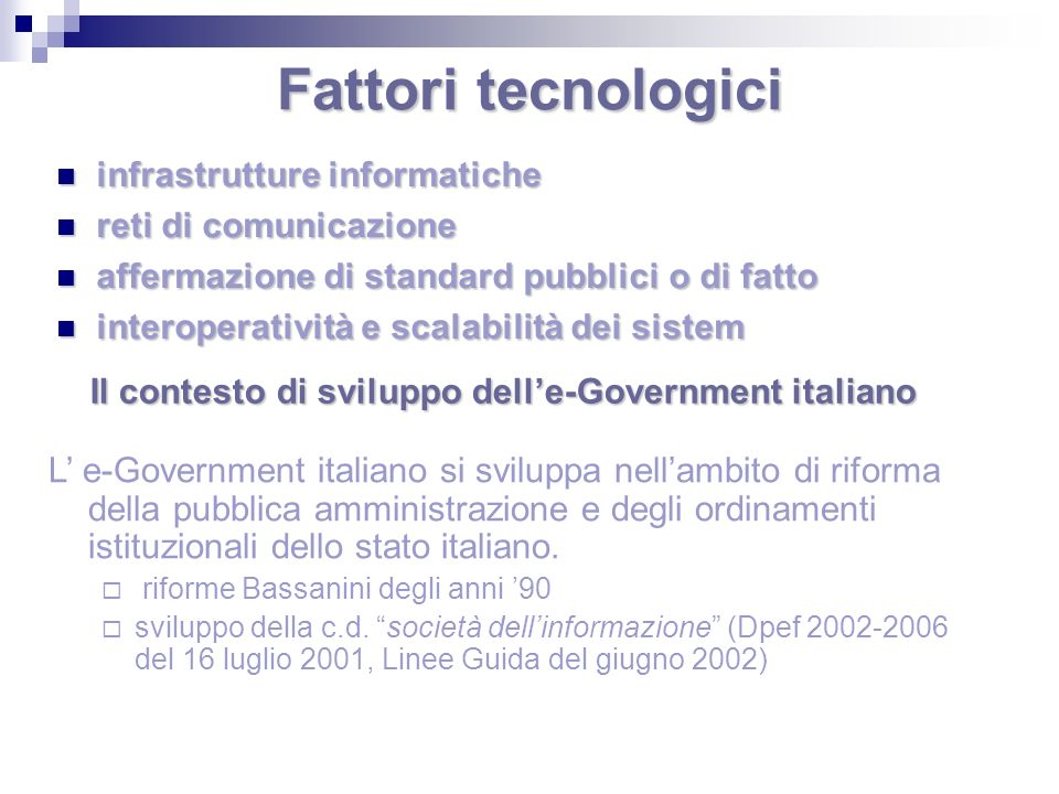 Fattori tecnologici infrastrutture informatiche reti di comunicazione