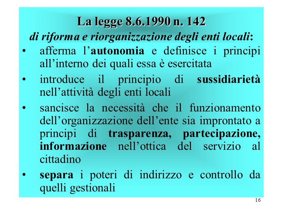 La legge 8.6.1990 n. 142 di riforma e riorganizzazione degli enti locali: