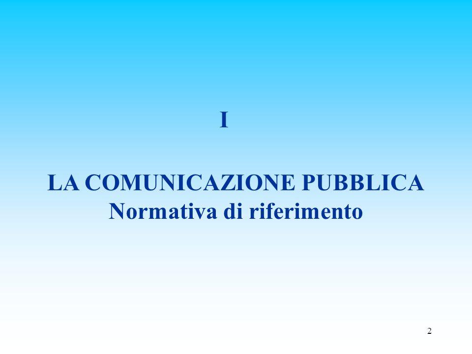 LA COMUNICAZIONE PUBBLICA Normativa di riferimento