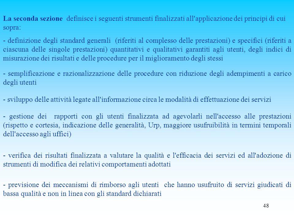 La seconda sezione definisce i seguenti strumenti finalizzati all applicazione dei principi di cui sopra:
