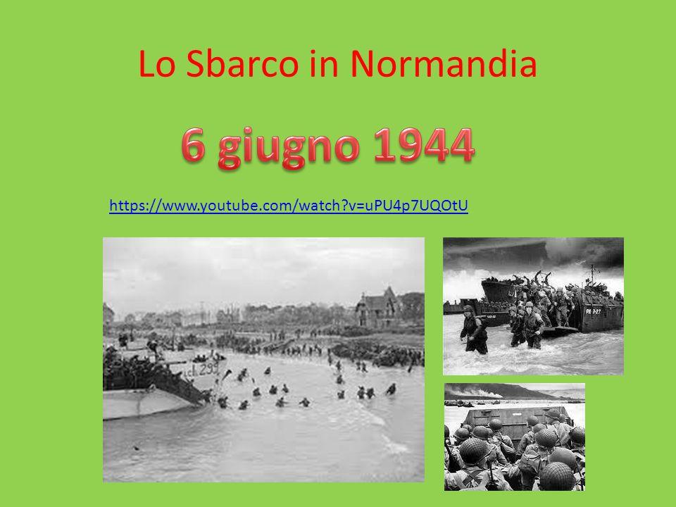 6 giugno 1944 Lo Sbarco in Normandia