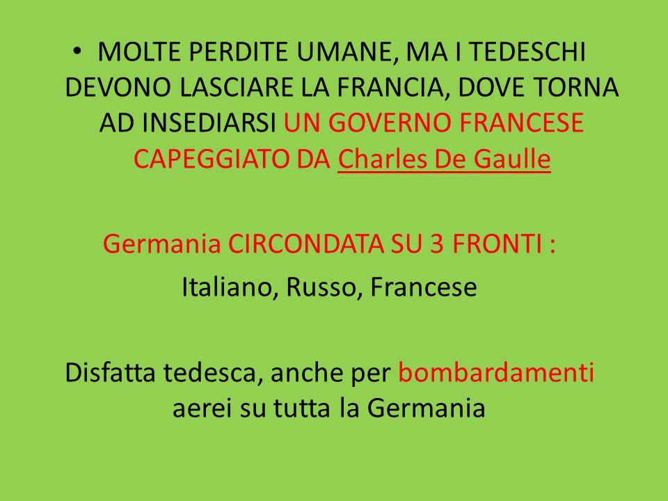 Germania CIRCONDATA SU 3 FRONTI : Italiano, Russo, Francese