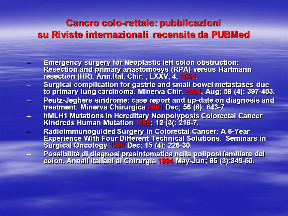 Cancro colo-rettale: pubblicazioni su Riviste internazionali recensite da PUBMed