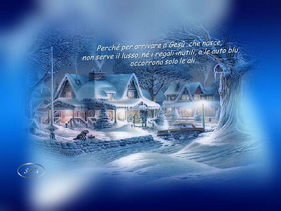 Perché per arrivare a Gesù che nasce,