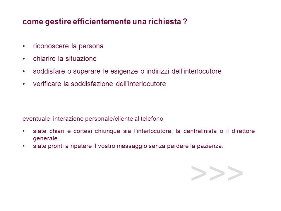 >>> come gestire efficientemente una richiesta