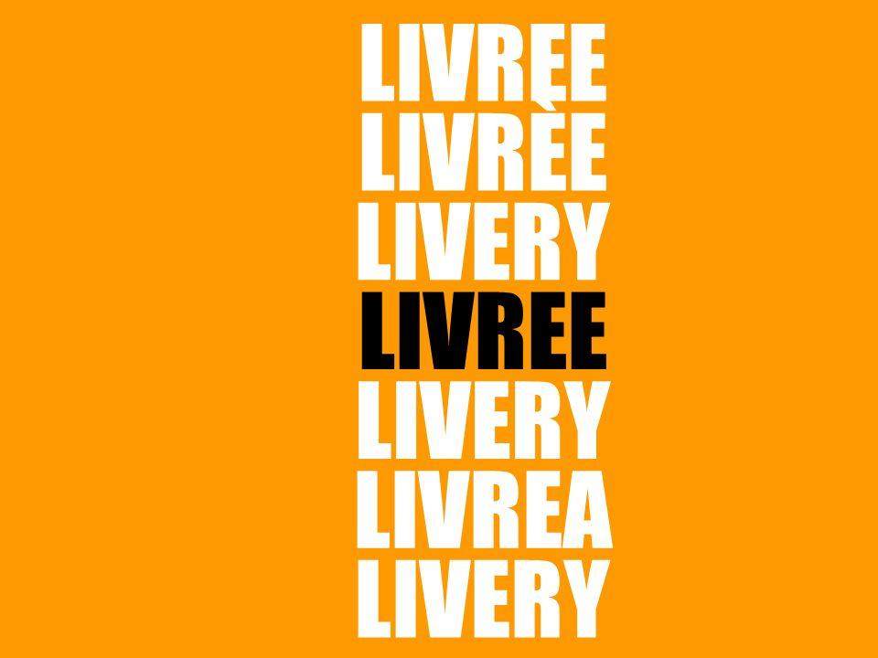 LIVREE LIVRÈE LIVERY LIVREE LIVERY LIVREA LIVERY