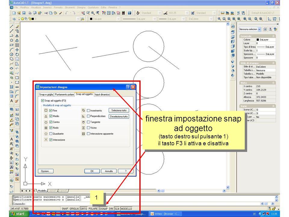finestra impostazione snap ad oggetto (tasto destro sul pulsante 1) il tasto F3 li attiva e disattiva