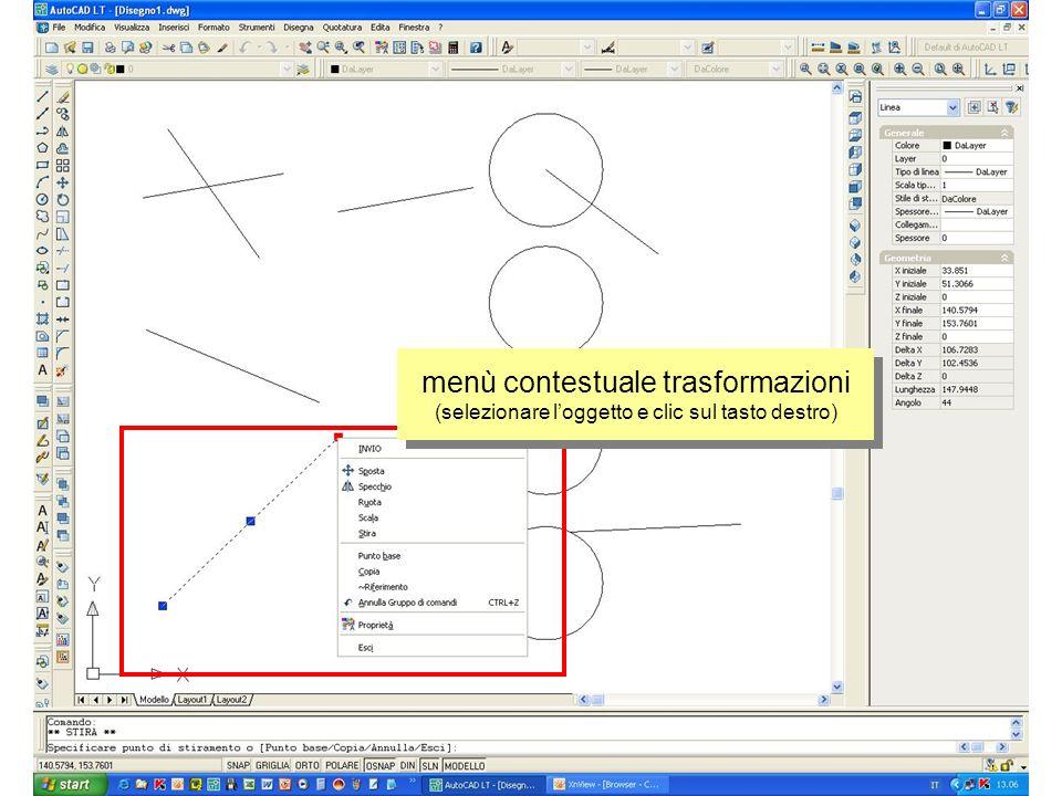 menù contestuale trasformazioni (selezionare l'oggetto e clic sul tasto destro)