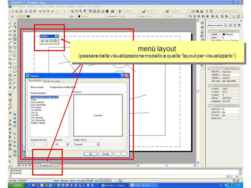 menù layout (passare dalla visualizzazione modello a quella layout per visualizzarlo )