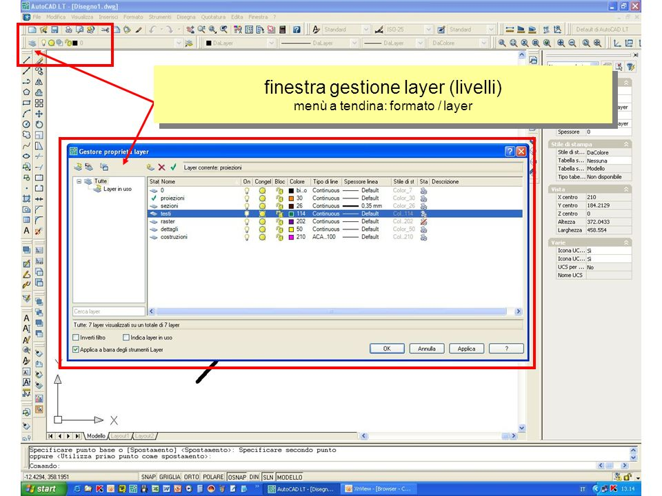 finestra gestione layer (livelli) menù a tendina: formato / layer