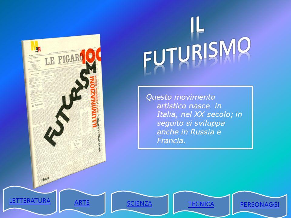 IL FUTURISMO Questo movimento artistico nasce in Italia, nel XX secolo; in seguito si sviluppa anche in Russia e Francia.