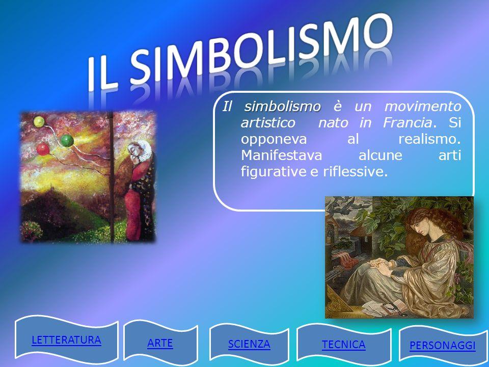 IL SIMBOLISMO Il simbolismo è un movimento artistico nato in Francia. Si opponeva al realismo. Manifestava alcune arti figurative e riflessive.