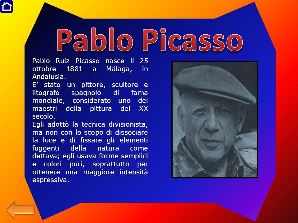Pablo Picasso Pablo Ruiz Picasso nasce il 25 ottobre 1881 a Málaga, in Andalusia.
