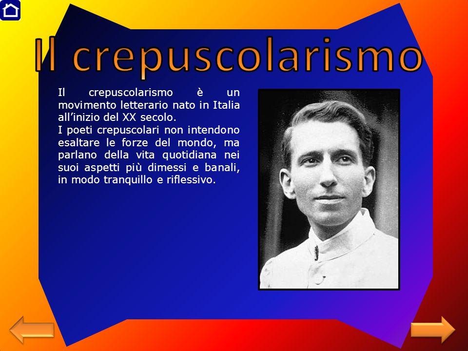 Il crepuscolarismo Il crepuscolarismo è un movimento letterario nato in Italia all'inizio del XX secolo.