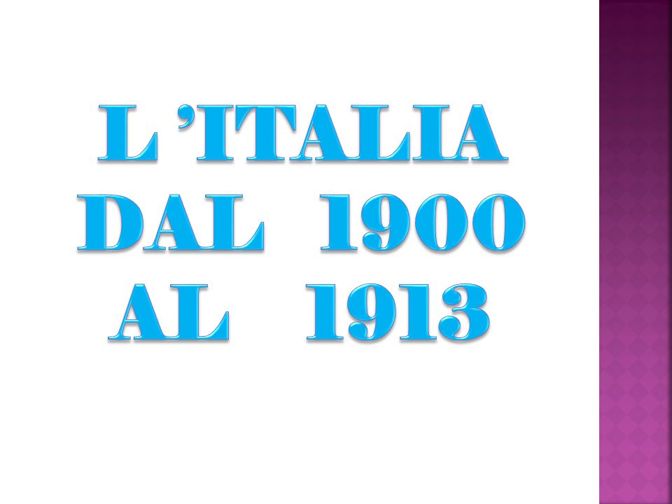 L 'ITALIA DAL 1900 AL 1913
