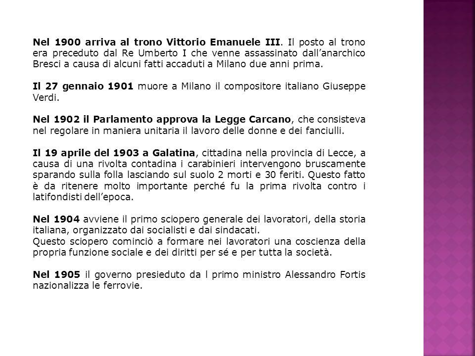 Nel 1900 arriva al trono Vittorio Emanuele III