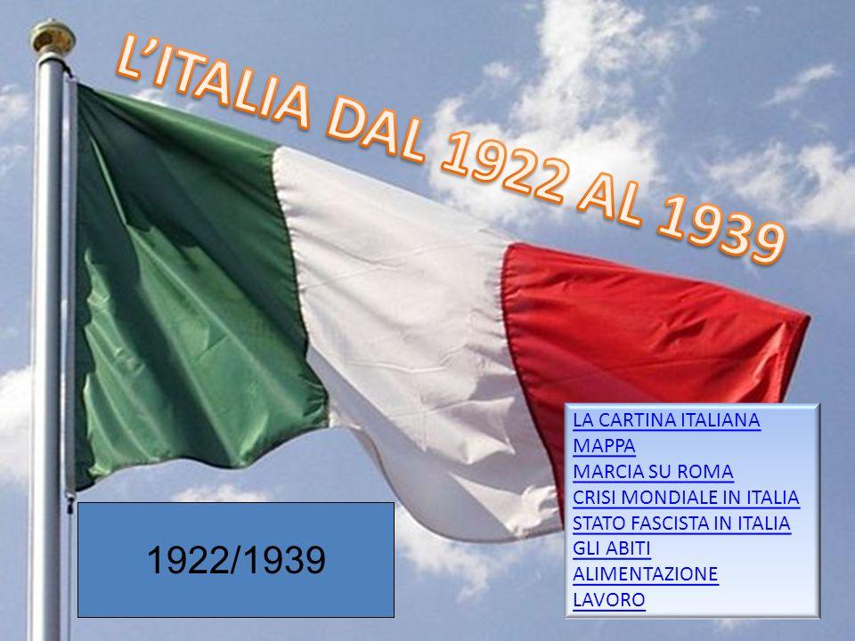 L'ITALIA DAL 1922 AL 1939 1922/1939 LA CARTINA ITALIANA MAPPA