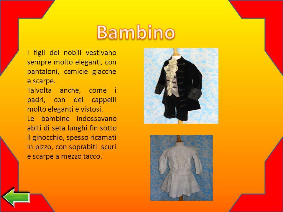Bambino I figli dei nobili vestivano sempre molto eleganti, con pantaloni, camicie giacche e scarpe.