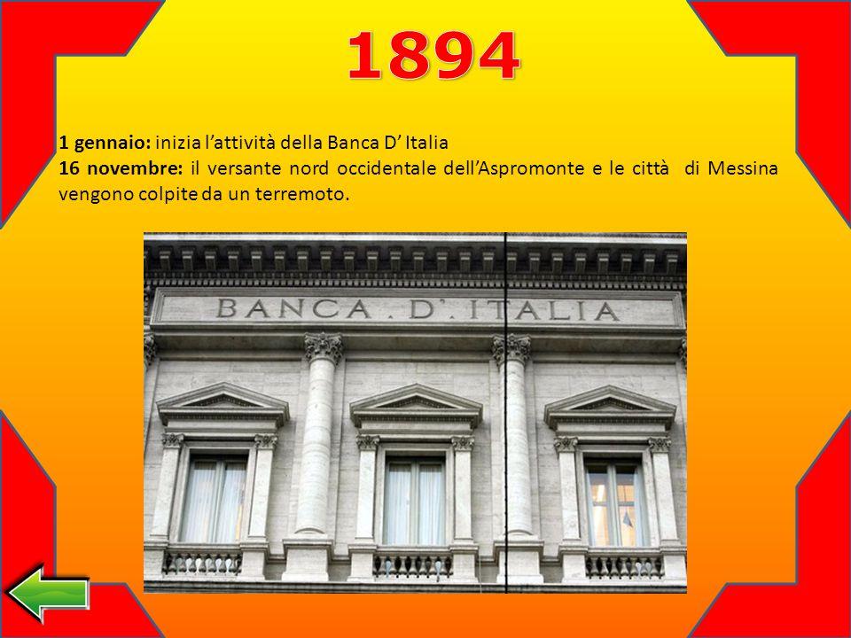 1894 1 gennaio: inizia l'attività della Banca D' Italia
