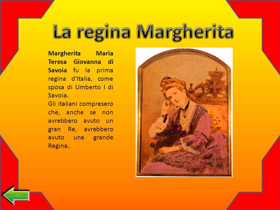 La regina Margherita Margherita Maria Teresa Giovanna di Savoia fu la prima regina d Italia, come sposa di Umberto I di Savoia.