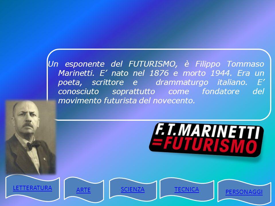 Un esponente del FUTURISMO, è Filippo Tommaso Marinetti