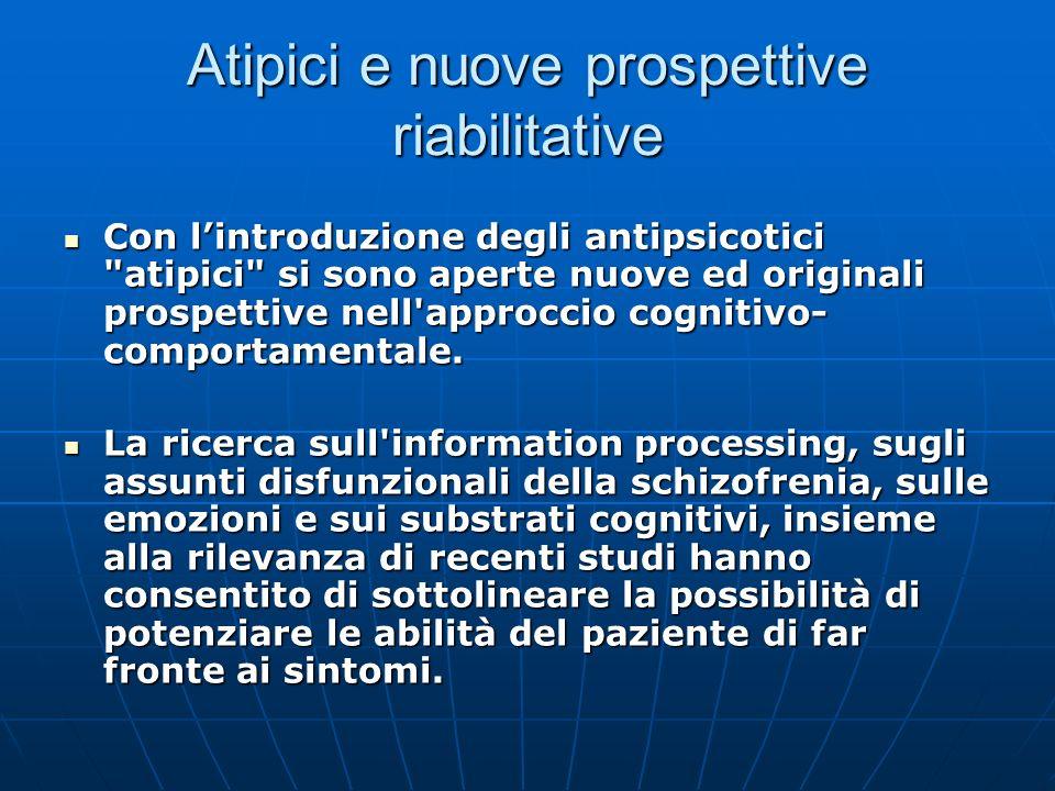 Atipici e nuove prospettive riabilitative