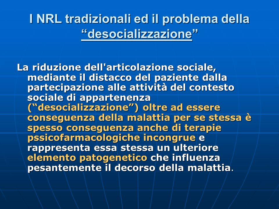 I NRL tradizionali ed il problema della desocializzazione