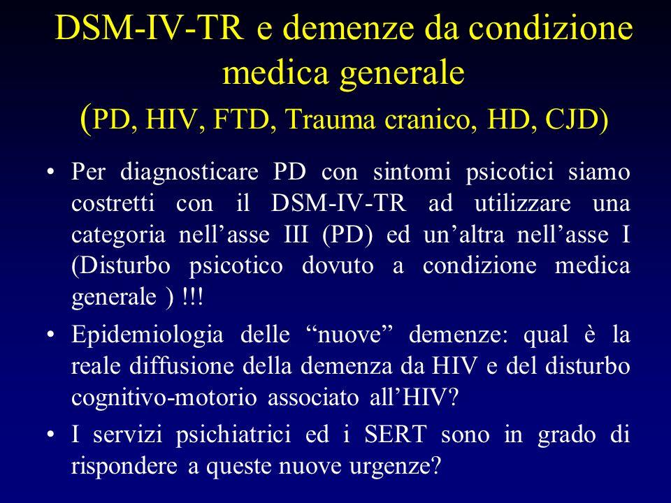 DSM-IV-TR e demenze da condizione medica generale (PD, HIV, FTD, Trauma cranico, HD, CJD)
