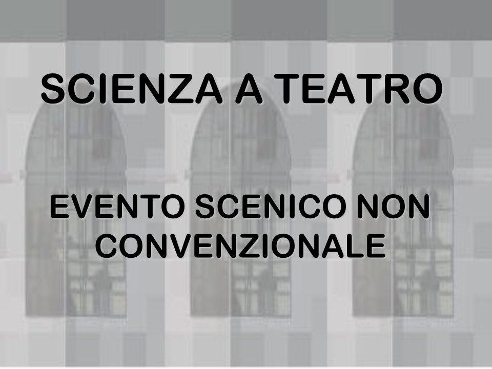 EVENTO SCENICO NON CONVENZIONALE