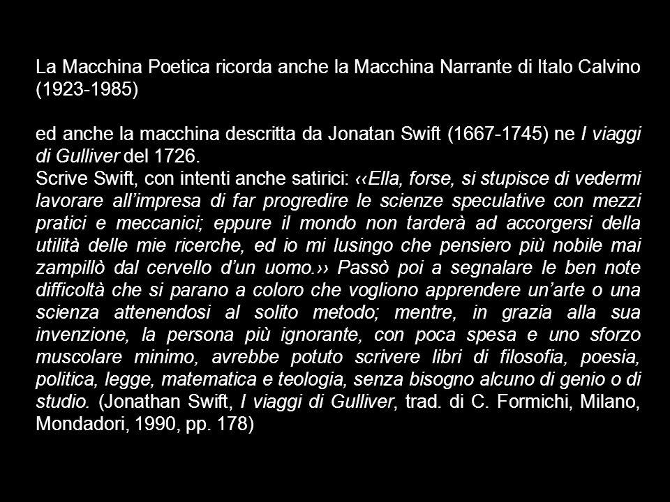 La Macchina Poetica ricorda anche la Macchina Narrante di Italo Calvino (1923-1985)