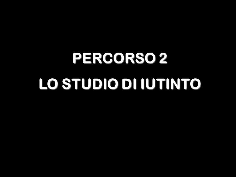 PERCORSO 2 LO STUDIO DI IUTINTO