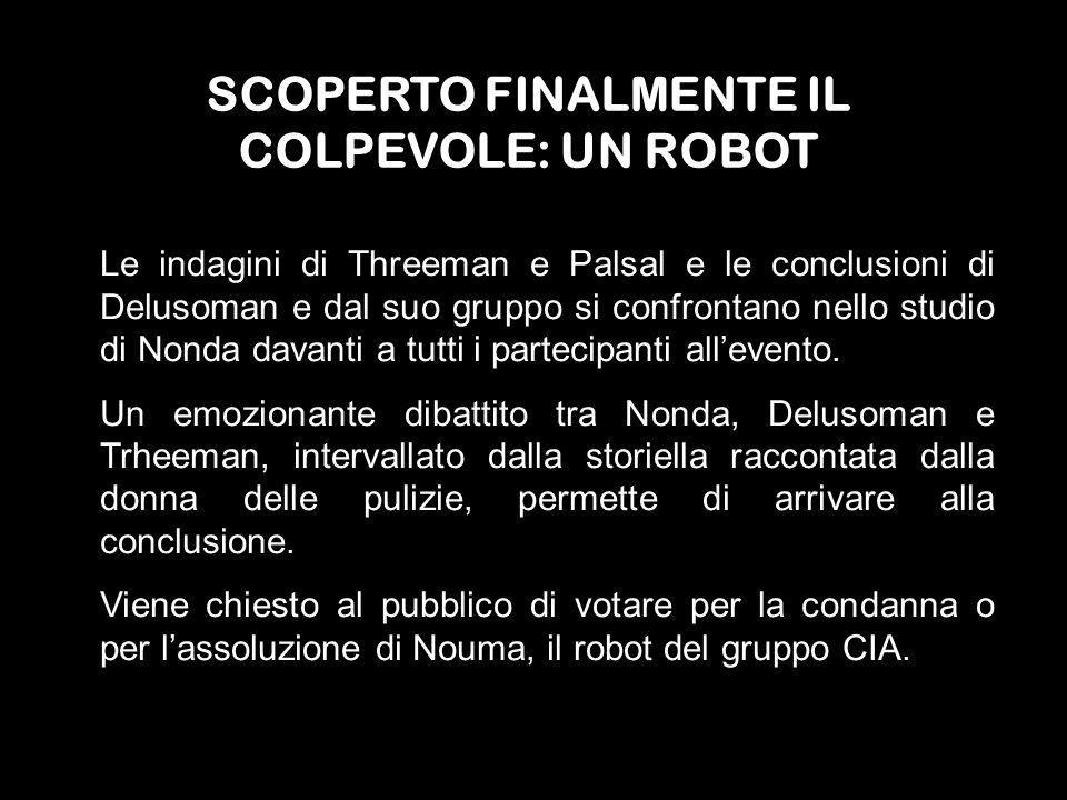 SCOPERTO FINALMENTE IL COLPEVOLE: UN ROBOT