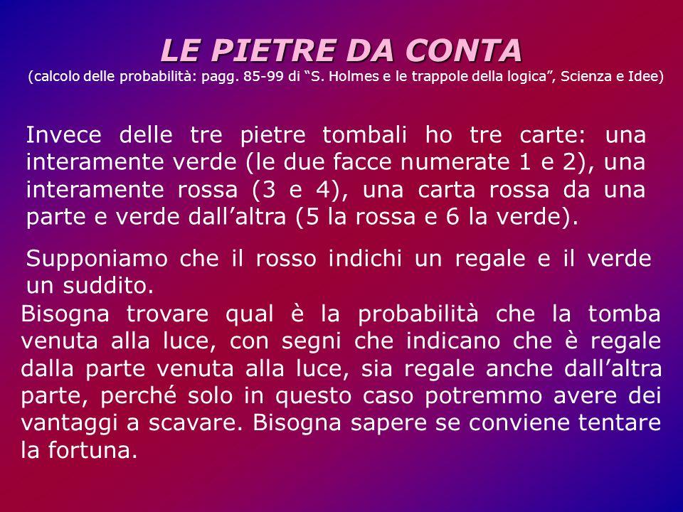 LE PIETRE DA CONTA (calcolo delle probabilità: pagg. 85-99 di S. Holmes e le trappole della logica , Scienza e Idee)