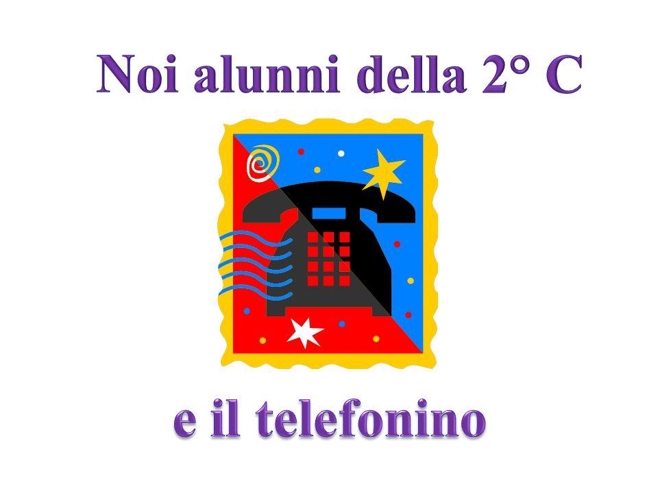 Noi alunni della 2° C e il telefonino