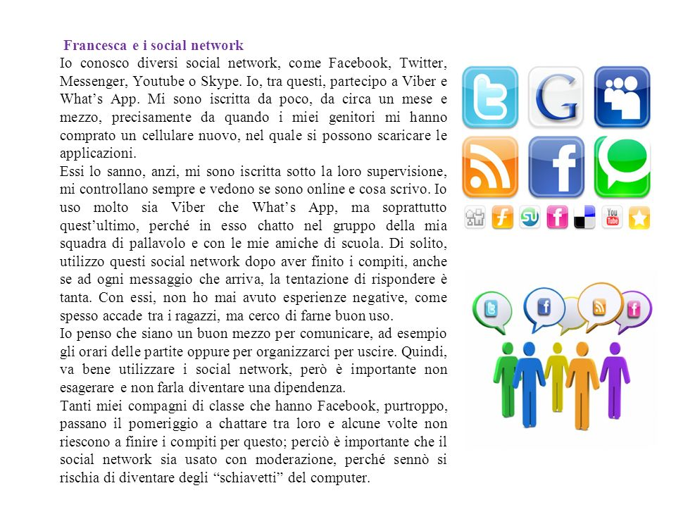 Francesca e i social network Io conosco diversi social network, come Facebook, Twitter, Messenger, Youtube o Skype.